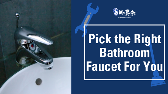 Pick The Right Bathroom Faucet For You