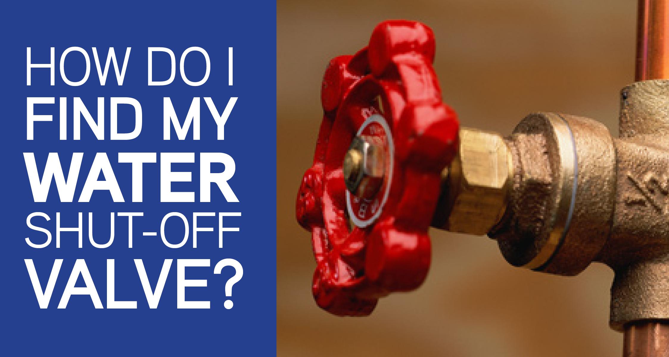 How Do I Find My Water Shut Off Valve