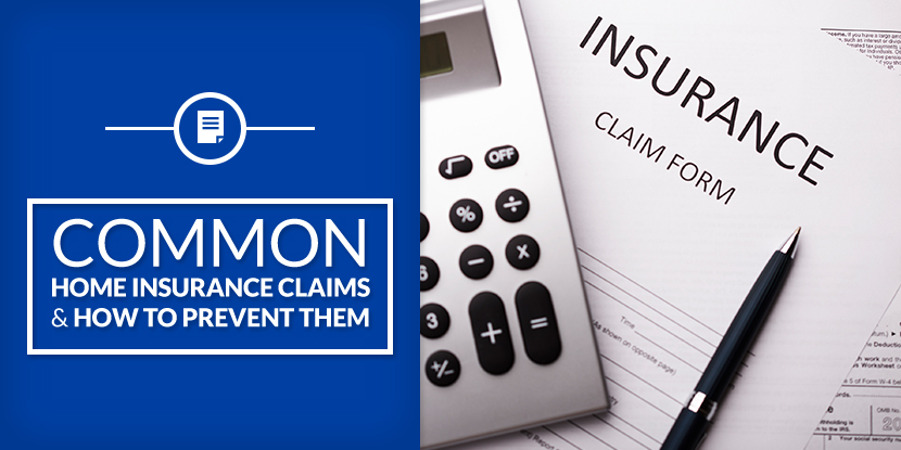 Common Home Insurance Claims and How to Prevent Them