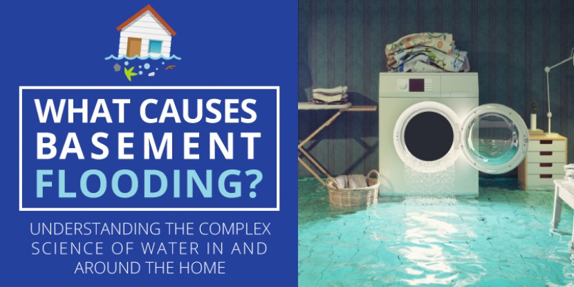 Genial What Causes Basement Flooding? Understanding The Complex Science Of Water  In And Around The Home
