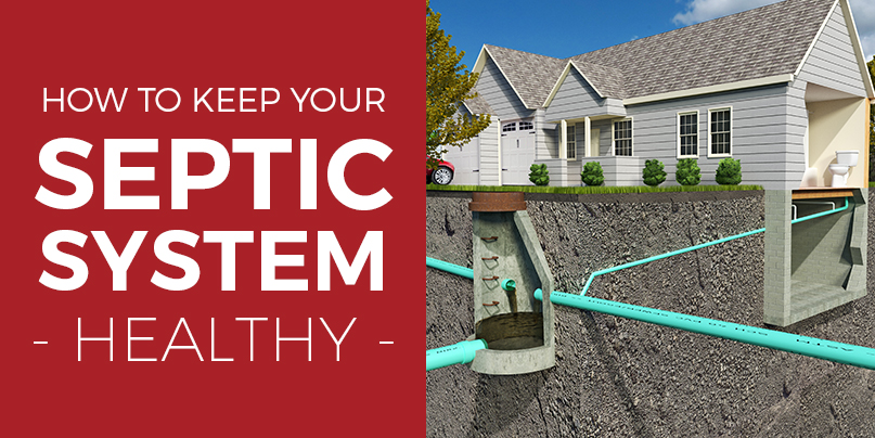 How To Keep Your Septic System Healthy Amp Septic System Tips