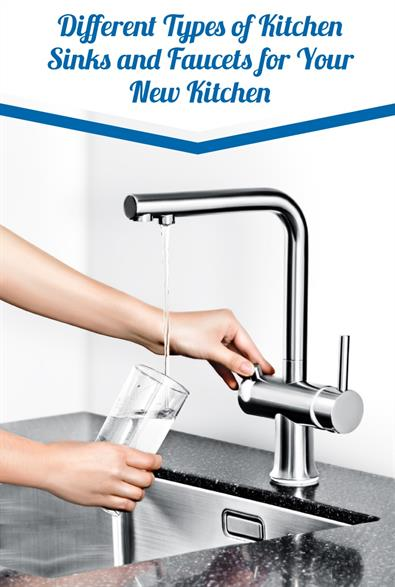 Different Types Of Kitchen Sinks And Faucets For Your New
