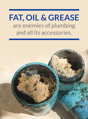 fat, oil and grease are plumbing pipe enemies