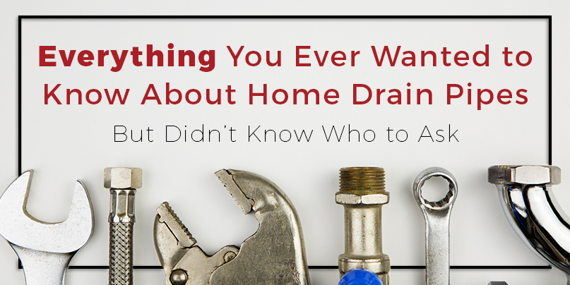 Everything You Ever Wanted To Know About Home Drain Pipes