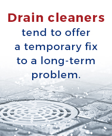 drain cleaners are a temporary fix