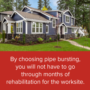 Pipe bursting is a lot faster to have done