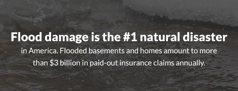 Flood damage is the No. 1 natural disaster in America.