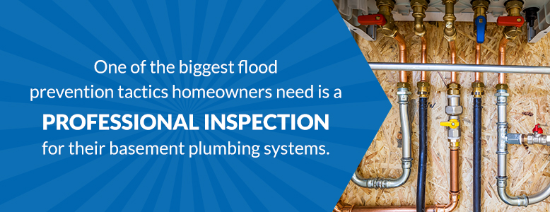 Flood prevention tactics include a professional inspection