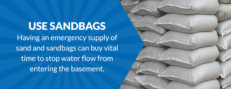 Use sandbags with flooding