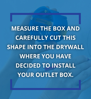 Measure the box and carefully shape into the drywall where the installation is.